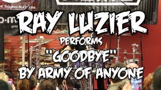 Ray Luzier performs Goodbye by Army of Anyone