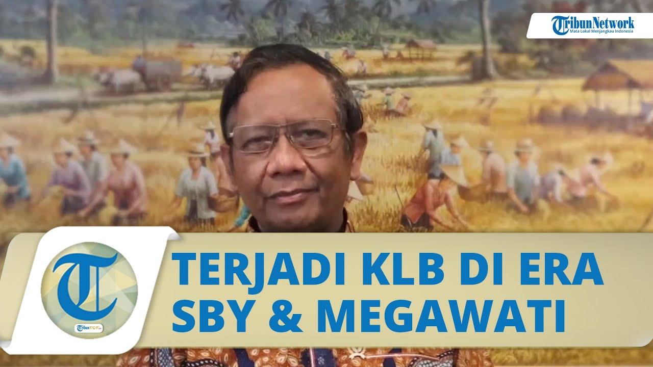 Alasan Pemerintah Tak Bisa Larang KLB, Mahfud MD Singgung soal Konflik PKB Era Megawati dan SBY
