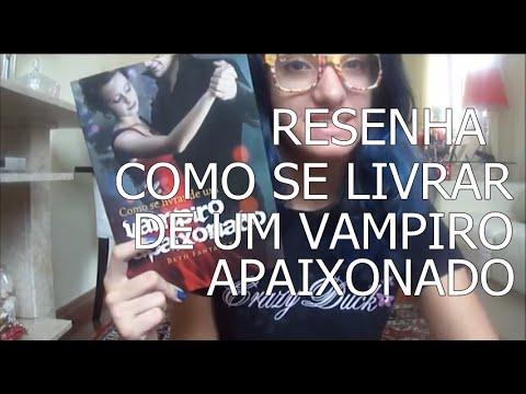 RESENHA- Como se livrar de um vampiro apaixonado