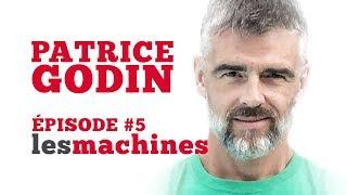 Épisode 5 - Patrice Godin