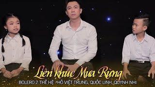 Bolero Hai Thế Hệ   Liên Khúc Mưa Rừng   Hồ Việt Trung, Quốc Linh, Quỳnh Nhi