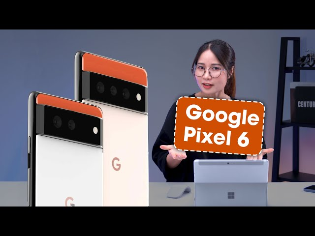 Google Pixel 6: Thiết Kế khác biệt, Chipset độc quyền!