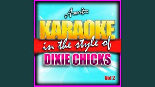 Long Time Gone (In The Style of Dixie Chicks) (Karaoke Version)