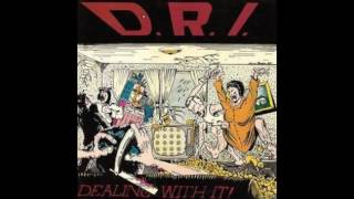 D.R.I. - Dealing With It!  [1985 - Full Album]
