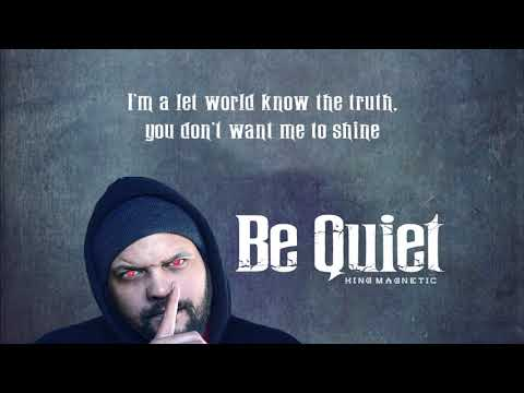 "King Magnetic ""Be Quiet"" (Vinnie Paz Diss)"
