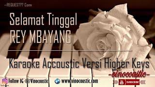 Rey Mbayang - Selamat Tinggal Karaoke Akustik Versi Higher Keys