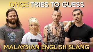 DNCE Tries to Guess Malaysian English Slang