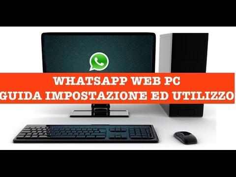 Whatsapp Web PC, guida impostazione e funzionamento