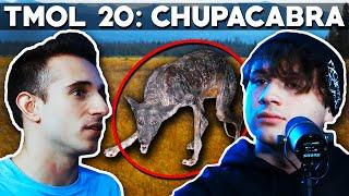 The Chupacabra (TMOL Podcast #20)