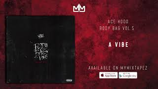 Ace Hood  - A Vibe (Official Audio)