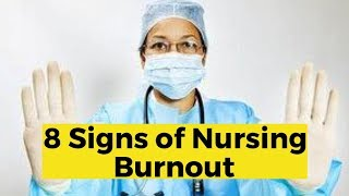 View the video 8 Signs of Nursing Burnout