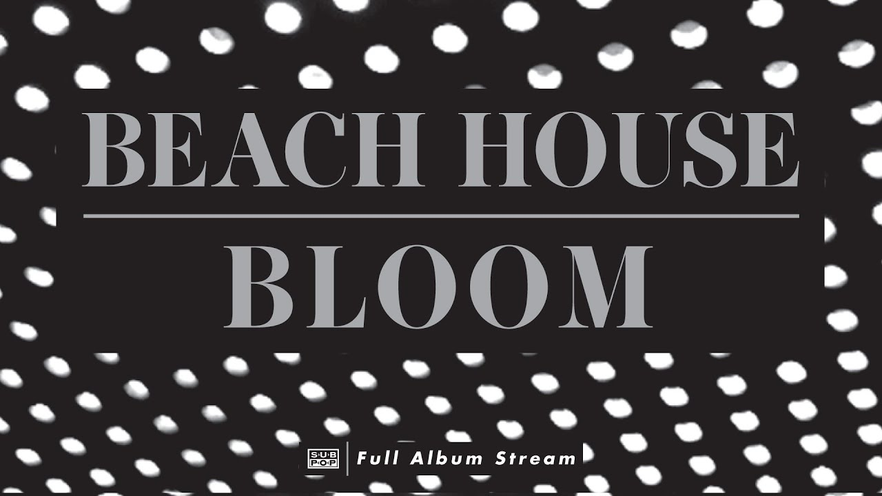 Beach House - Bloom