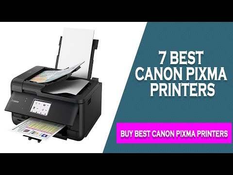7 Best Canon Pixma Printer 2018 | Best Cannon Printers Review