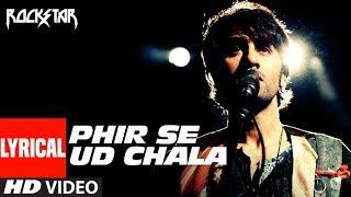"""Phir Se Ud Chala Lyrcial Video | Rockstar"" | Ranbir Kapoor"