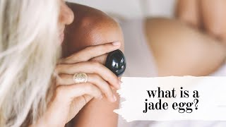 What is a Jade Egg & How to Use It