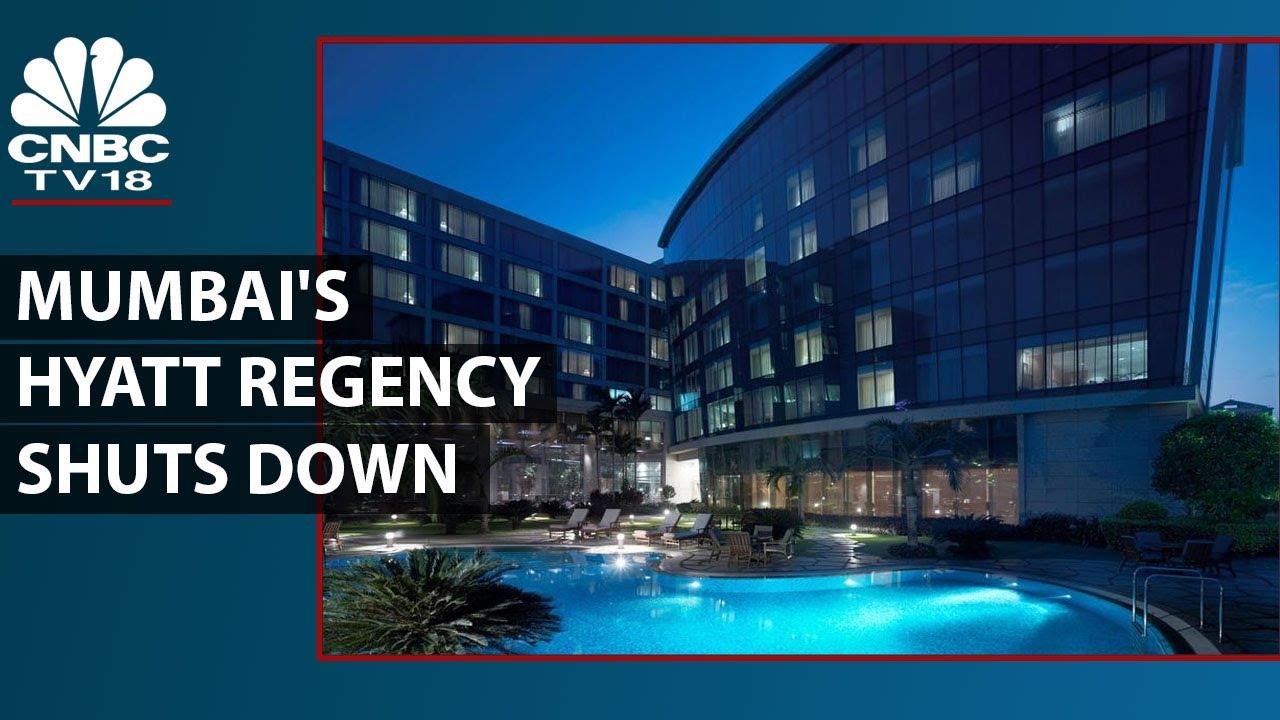 Hyatt Regency In Mumbai Shuts Down Until Further Notice Over Lack Of Funds   8 Jun, 2021   CNBC Tv18