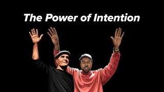 Dominion over Self - The Power of Intention - Wayne Dyer & Kanye