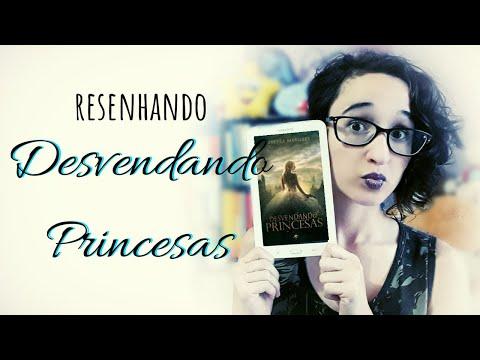 RESENHANDO || Desvendando Princesas by Vanessa Marques