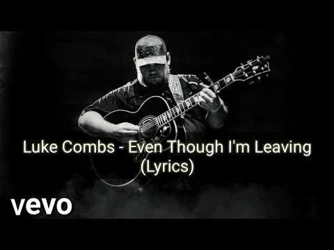 Luke Combs - Even Though I'm Leaving (Lyrics)