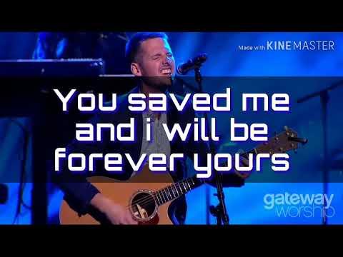 Forever yours - Gateway Worship ( Instrumental lyrics)