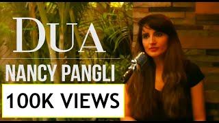 Dua -  Nancy Pangli | Jo Bheji Thi Dua | Cover Song | Duaa | Shanghai | Arijit Singh Nandini Srikar