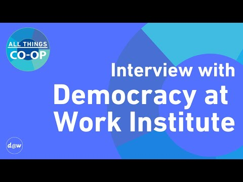 All Things Co-op: Interview with the Democracy at Work Institute