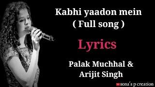 Kabhi yaadon mein ( lyrics ) : Palak Muchhal | Arijit   - YouTube