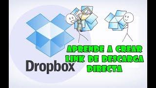 Como Crear Un Link De Descarga Directa En DROPBOX 2018 ¡Muy Fácil! - Lo Mejor