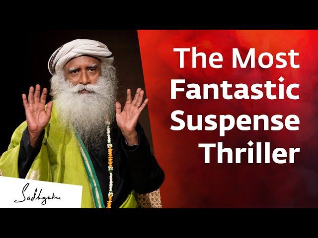 Sadhguru on an Awesome Suspense Thriller You're Missing Out On