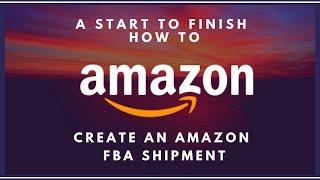 Amazon Tutorial - How to create an FBA Shipment - Start to Finish