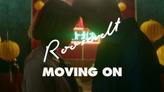 Roosevelt - Moving On video