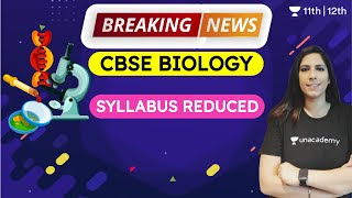 CBSE Biology Syllabus Reduced | CBSE Syllabus | CBSE | Unacademy Class 11 & 12 | Chhavi