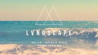 Bolier X Natalie Peris   Forever And A Day (LVNDSCAPE Remix)