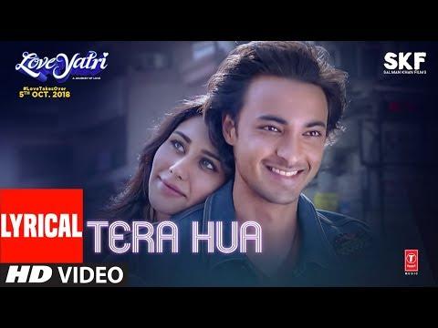 Download Tera Hua Video Song With Lyrics | Atif Aslam | Loveyatri | Aayush Sharma | Warina Hussain |Tanishk B HD Mp4 3GP Video and MP3