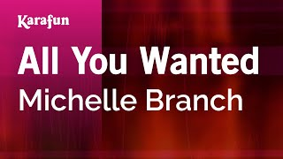 Karaoke All You Wanted   Michelle Branch *