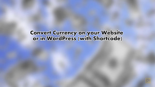 Convert Currency on your Website or in WordPress (with Shortcode)