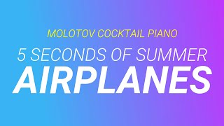 Airplanes - 5 Seconds of Summer [cover by Molotov Cocktail Piano]