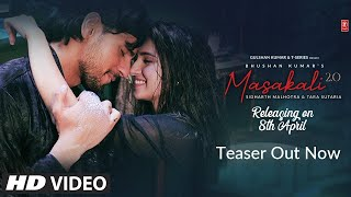 Teaser: Masakali 2.0 | A R Rahman | Sidharth Malhotra,Tara Sutaria | Tulsi Kumar, Sachet Tandon - Download this Video in MP3, M4A, WEBM, MP4, 3GP