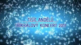 Tisíc Andělů   Tříkrálový Koncert 2017