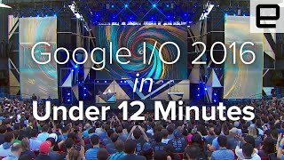 Google I/O 2016 Keynote in Under 12 Minutes