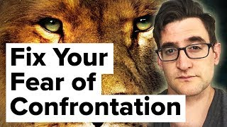 Why You Avoid Confrontation | Fear of Confrontation
