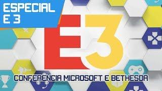 [ Especial E3] Conferência da Microsoft e Bethesda