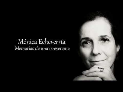 video Mónica Echeverría, memorias de una irreverente