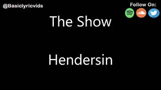 Hendersin - The Show (Lyrics)