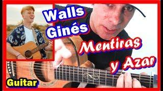 Guitarra 🔥Walls Gines 🎸Cómo Tocar Mentiras Y Azar 🎵Acordes Tutorial 2019 Adaptación Fácil