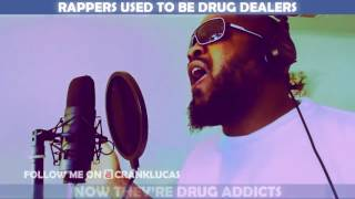 RAPPERS USED TO BE DRUG DEALERS NOW THEYRE DRUG ADDICTS (Reupload for new subscribers)