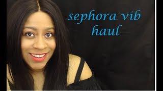 Sephora VIB Haul! Spring 2018