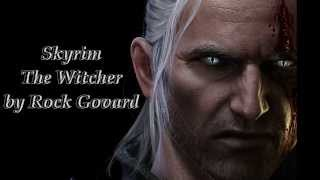 Скайрим: ведьмак  /TES5 Skyrim: the witcher