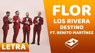 Los Rivera Destino   Flor Ft. Benito Martínez (LetraLyrics)