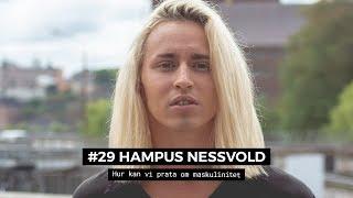 #29 Hampus Nessvold - Hur kan vi prata om maskulinitet?